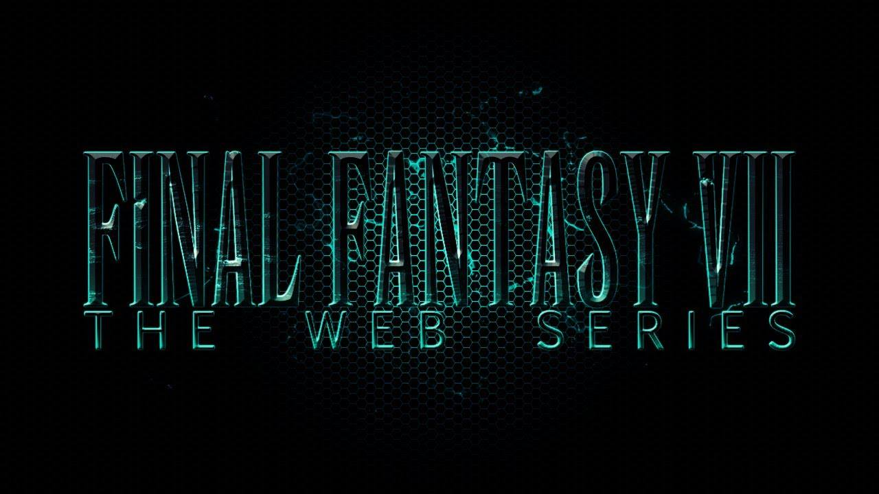 Final Fantasy VII The Web Series